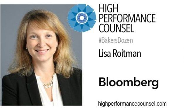 BLOOMBERG'S LISA ROITMAN TAKES ON THE #BAKERSDOZEN FOR HIGH PERFORMANCE COUNSEL