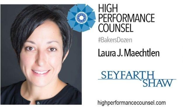 On #BakersDozen: Laura Maechtlen, Partner at Seyfarth Shaw LLP In Interview For The #BakersDozen
