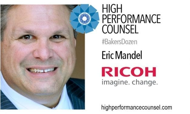 On #BakersDozen: Eric Mandel of RICOH In Interview with High Performance Counsel