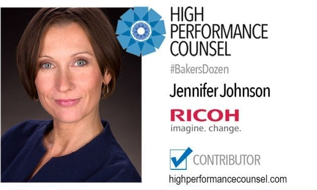 ON #BAKERSDOZEN: JENNIFER JOHNSON OF RICOH IN INTERVIEW WITH HIGH PERFORMANCE COUNSEL