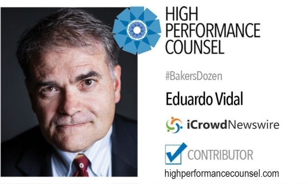 On #BakersDozen: Ed Vidal Executive Vice President and General Counsel of iCrowdNewswire In Interview With High Performance Counsel
