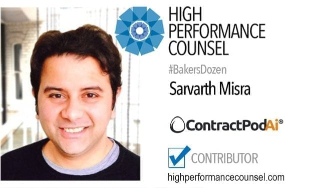 On #BakersDozen: Sarvarth Misra CEO of ContractPodAi In Interview for High Performance Counsel