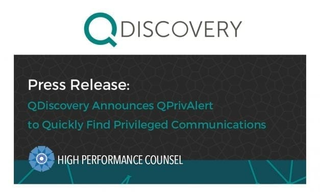 QDiscovery Announces QPrivAlert to Quickly Find Potentially Privileged Communications