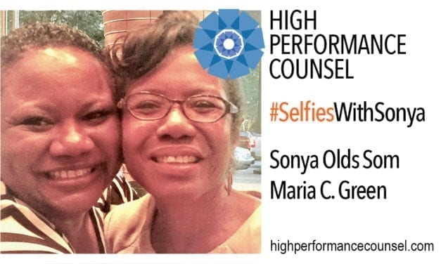 On #SelfiesWithSonya: Maria C. Green, Senior Vice President and General Counsel with Ingersoll Rand Company – In Interview With Sonya Olds Som for High Performance Counsel