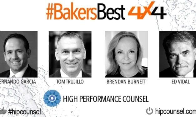On #BakersBest 4X4 Edition, Issue 4 – Top Legal Industry Leaders Speak:  Fernando Garcia, Tom Trujillo, Brendan Burnett & Ed Vidal