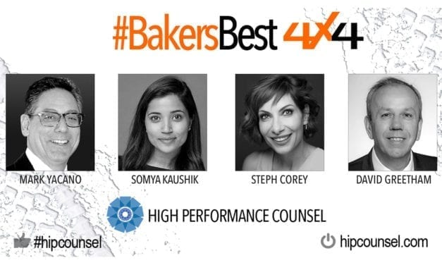 On #BakersBest 4X4 Edition, Issue 3 – Top Legal Industry Leaders Speak:  Mark Yacano, Somya Kaushik, Steph Corey & David Greetham