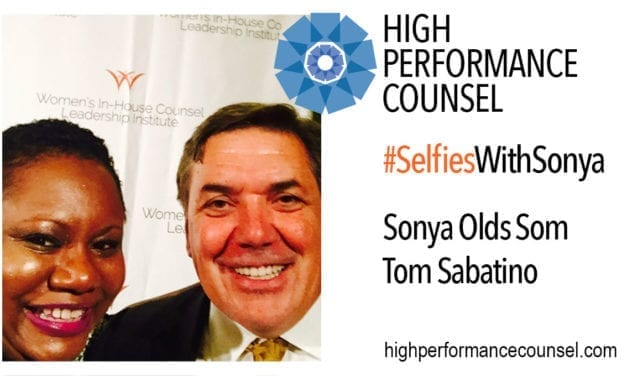 On #SelfiesWithSonya: Tom Sabatino:  Executive Vice President and General Counsel for Aetna, Inc. In Interview With Sonya Olds Som For High Performance Counsel
