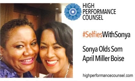 High Performance Counsel Presents #SelfiesWithSonya: April Miller Boise GC of Meritor In Interview With Sonya Olds Som