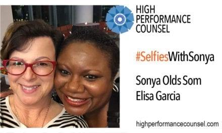 High Performance Counsel Presents #SelfiesWithSonya: Elisa Garcia, GC of Macy's, In Interview With Sonya Olds Som