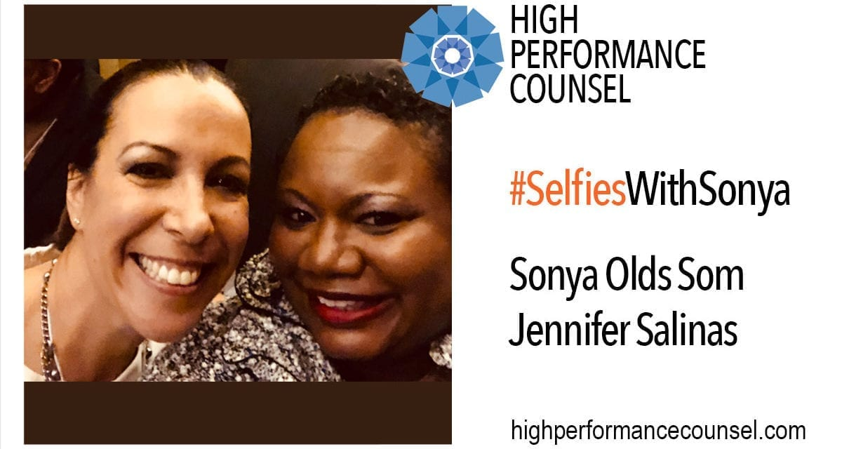 High Performance Counsel Presents #SELFIESWITHSONYA: Jennifer Salinas of Lenovo – and President of the Hispanic National Bar Association – In Interview With Sonya Olds Som