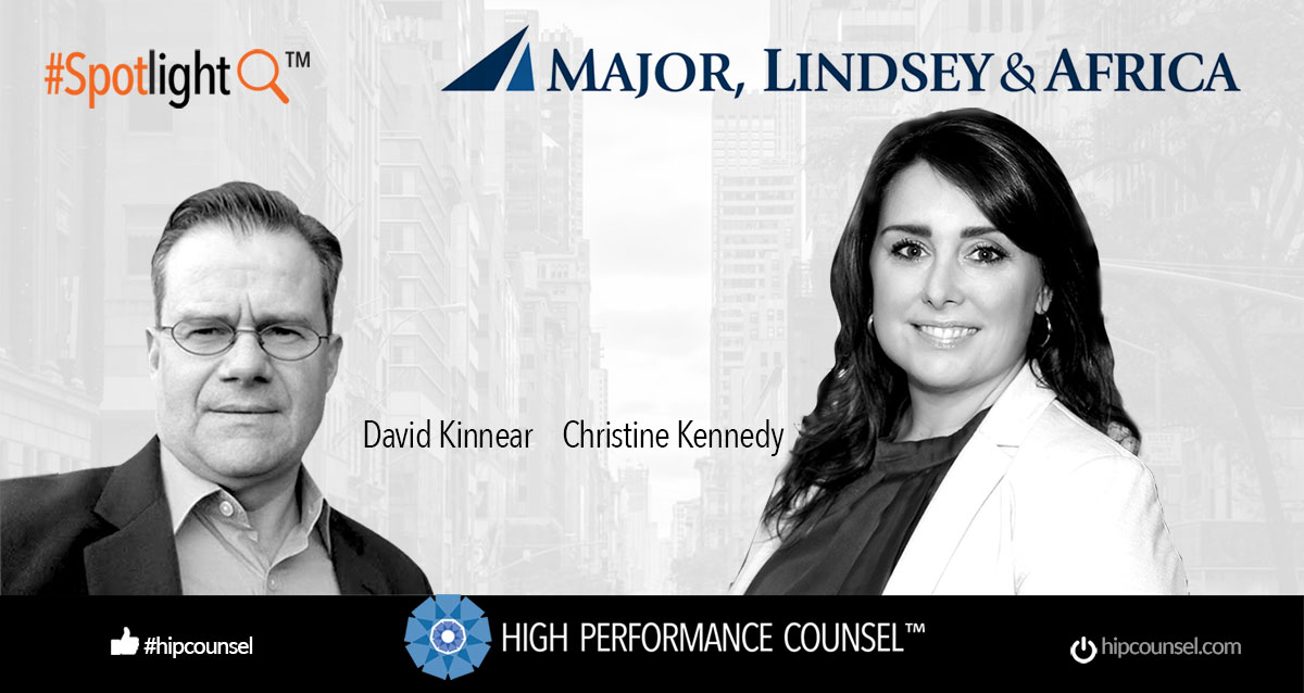 In the #Spotlight: Christine Kennedy of Major, Lindsey & Africa Speaks to High Performance Counsel